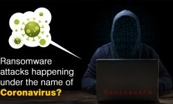 Ransomware attacks happening under the name of Coronavirus